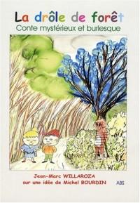 La drôle de forêt : Conte mystérieux et burlesque pour enfants de 6/11 ans
