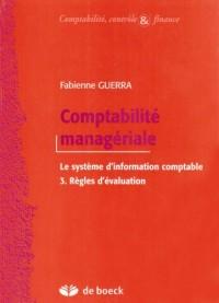 Comptabilité managériale : le système d'information comptable. : 3, Règles d'évaluation