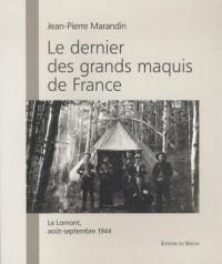 Le dernier des grands maquis de France : Le Lomont, août-septembre 1944