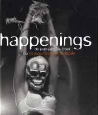 Happenings de Jean-Jacques Lebel ou L'insoumission radicale
