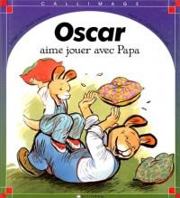 Oscar aime jouer avec papa