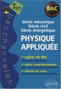 Physique appliquée : Tle STI, Génie mécanique, génie civil, génie énergétique