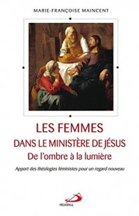Les femmes dans le ministère de Jésus : De l'ombre à la lumière ?