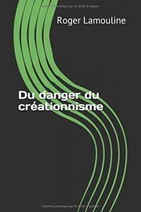Du danger du créationnisme