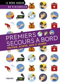 Premiers secours à bord - Protéger, alerter, agir et soigner