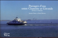 Passages d'eau entre Charente et Gironde : Histoire et mémoire