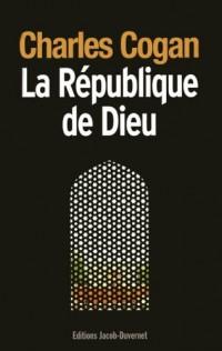 La République de Dieu : Regards politiques d'un américain sur les Etats-Unis et l'Islam