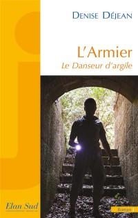 L'Armier : Le danseur d'argile