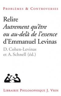 Relire Autrement qu'être ou au-delà de l'essence d'Emmanuel Levinas