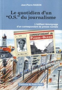 Le quotidien d'un : L'édifiant témoignage d'un correspondant de presse nantais