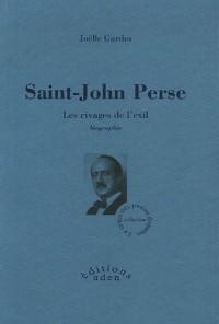 Saint-John Perse : Les rivages de l'exil