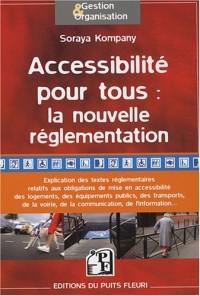 Accessibilité pour tous : la nouvelle réglementation : Analyse des textes réglementaires issus de la loi du 11 février 2005 relative aux personnes handicapées et à leur accessibilité
