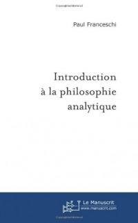 Introduction à la Philosophie Analytique (1ère édition)