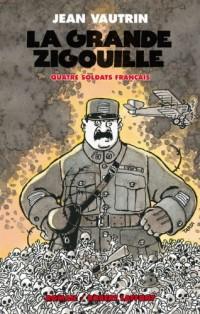 La grande zigouille, Tome 3 : Quatre soldats français