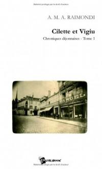 Cilette et Vigiù, tome 1 : Chroniques dijonnaises
