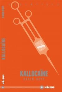 Kallocaïne : Roman du XXIe siècle