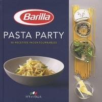 Pasta party : 50 Recettes incontournables