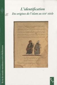 Revue des mondes musulmans et de la Méditerranée, N° 127/2010-1 : L'identification : Des origines de l'islam au XIXe siècle