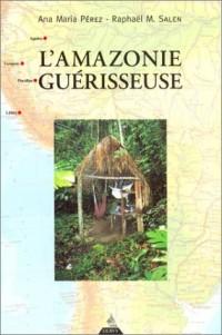 L'Amazonie guérisseuse