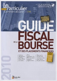 Guide fiscal de la bourse et des placements financiers : Revenus 2009