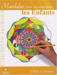 Mandalas pour accompagner... les Enfants : Cahier à colorier