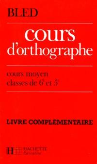Cours d'orthographe (édition blanche) - cm / sixième / cinquième maitre (anc. édition 1967)