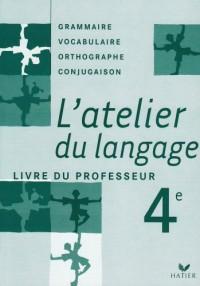 L'atelier du langage 4e : Livre du professeur