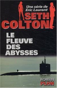 Seth Colton, tome 2 : Le Fleuve des abysses