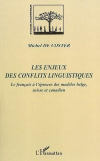 Les enjeux des conflits linguistiques : Le français à l'épreuve des modèles belge, suisse et canadien