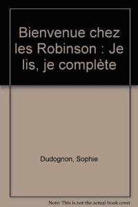 Bienvenue chez les Robinson : Je lis, je complète