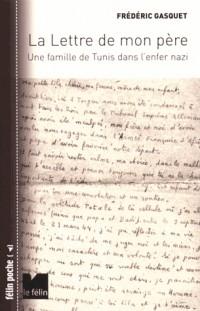 La lettre de mon père : Une famille de Tunis dans l'enfer nazi