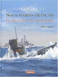 Sous-marins français, 1944-1954 : La Décennie du renouveau