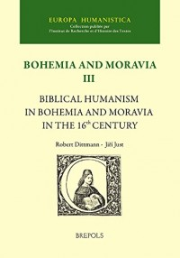 Biblical Humanism in Bohemia and Moravia in the 16th Century