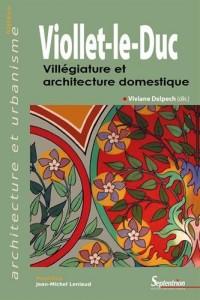 Viollet-le-Duc : Villégiature et architecture domestique