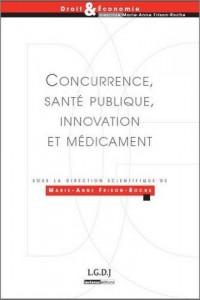 Concurrence, santé publique, innovation et médicament