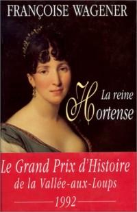 La reine Hortense, 1783-1837