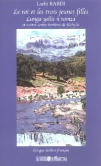 Le roi et les trois jeunes filles : et autres contes berbères de Kabylie