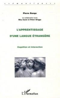 L'apprentissage d'une langue étrangère : Cognition et interaction