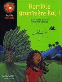 Horrible gran'mère Kal !