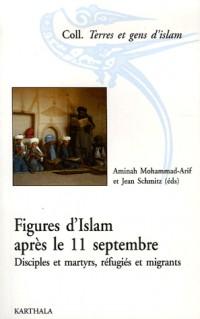 Figures d'Islam après le 11 septembre : Disciples et martyrs, réfugiés et migrants