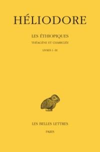 Les Ethiopiques, tome 1. Livres I à III