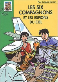 Les Six Compagnons et les Espions du ciel