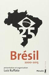 Brésil 25 : 2000-2015 [Poche]