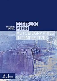 Gertrude Stein, autobiographies intempestives