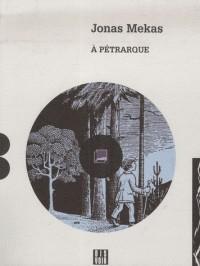 A Pétrarque : Qui traversa les collines de Provence à pied (1CD audio)