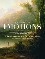 Histoire des émotions : Tome 2, Des Lumières à la fin du XIXe siècle
