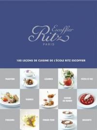 Ritz Escoffier Paris . 100 leçons de cuisine de l'École Ritz Escoffier