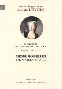 Mesdemoiselles de Mailly-Nesle : Mémoires sur la cour de Louis XV, Tome 4 (Septembre 1739-Décembre 1740)