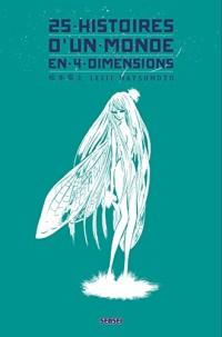 25 histoires d'un monde en 4 dimensions, tome 0