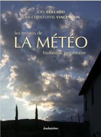 Les métireLa météo: Histoire et patrimoine